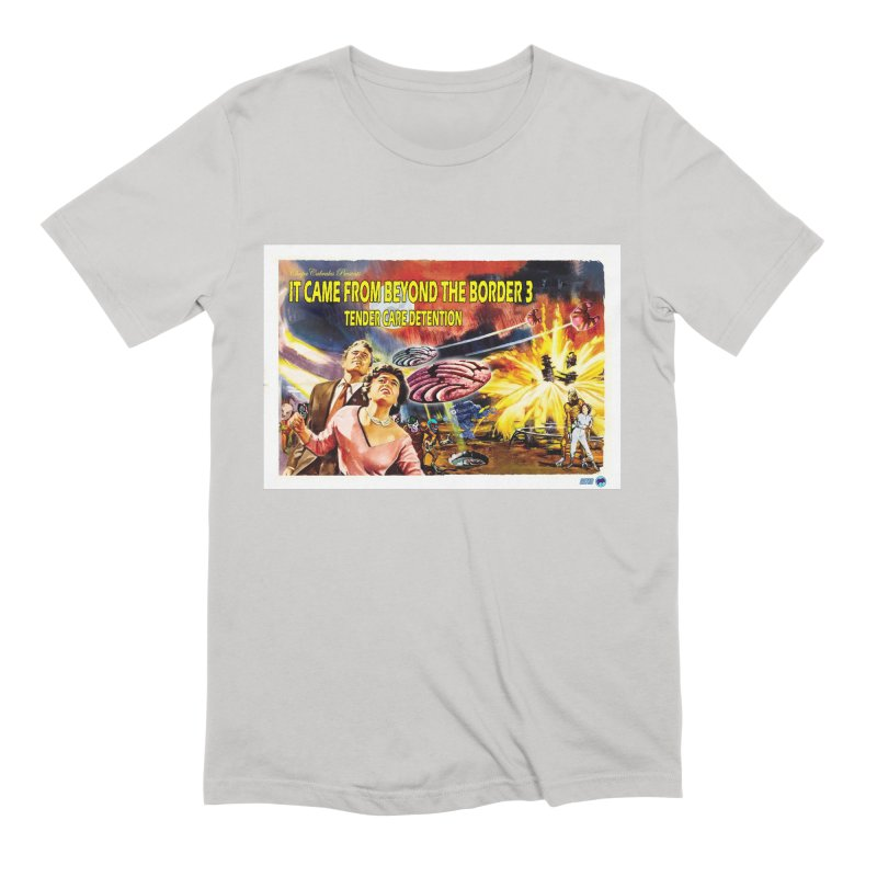 It Came From Beyond the Border 3: Tender Care Detention Men's T-Shirt by ChupaCabrales's Shop