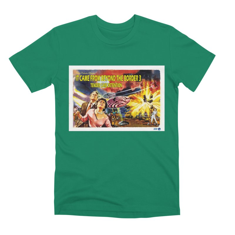 It Came From Beyond the Border 3: Tender Care Detention Men's Premium T-Shirt by ChupaCabrales's Shop