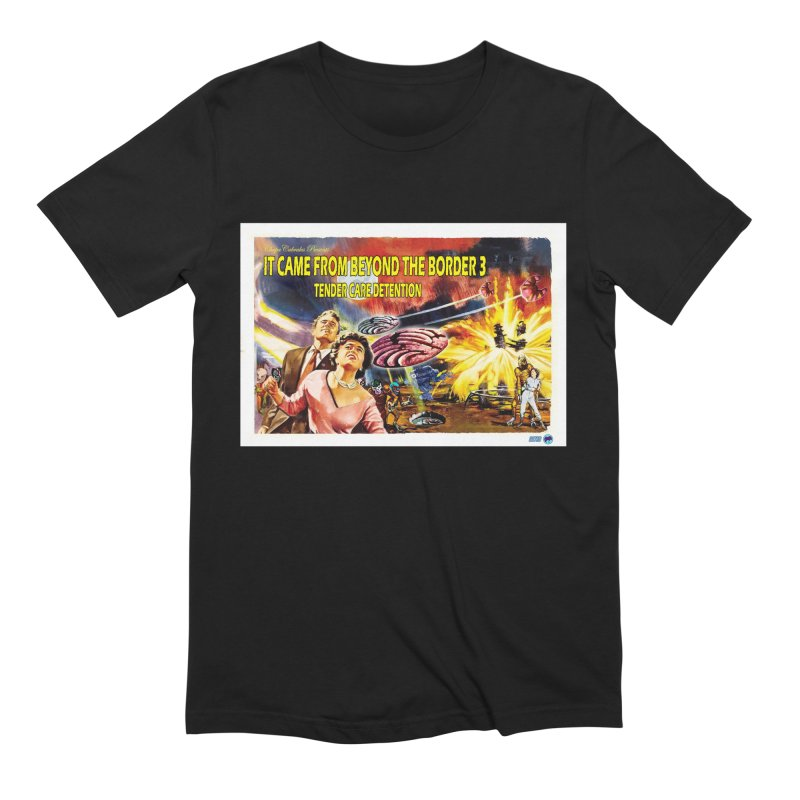 It Came From Beyond the Border 3: Tender Care Detention Men's Extra Soft T-Shirt by ChupaCabrales's Shop