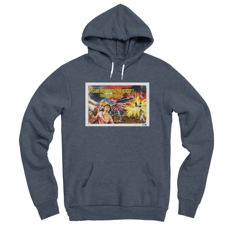 It Came From Beyond the Border 3: Tender Care Detention Women's Pullover Hoody by ChupaCabrales's Shop