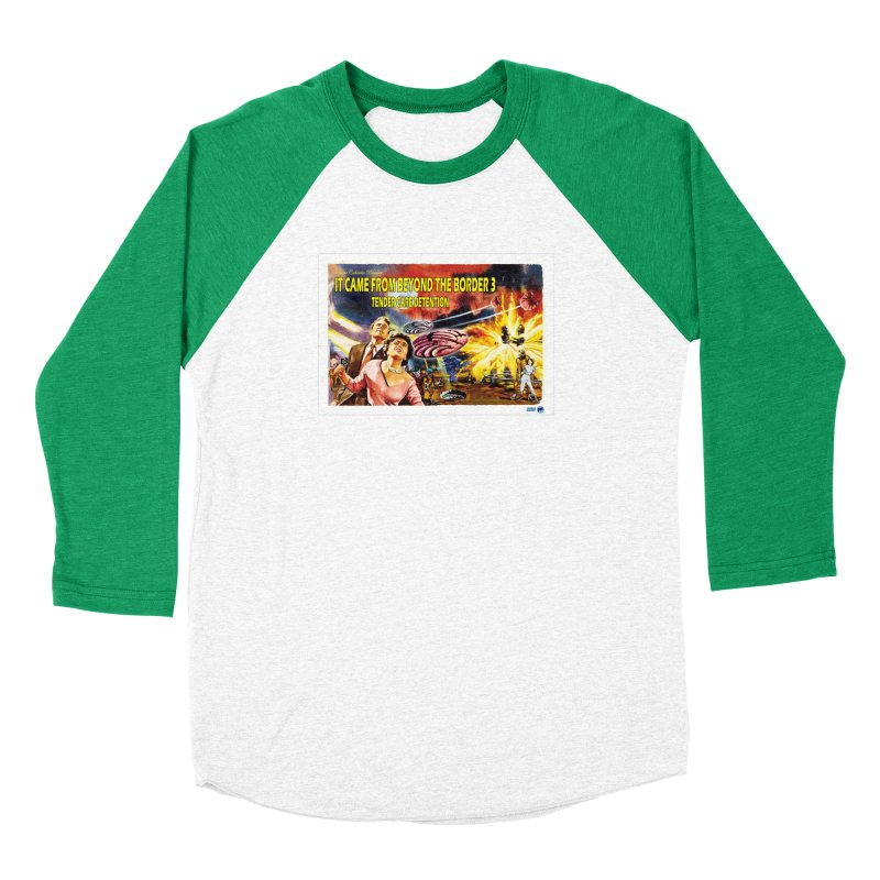 It Came From Beyond the Border 3: Tender Care Detention Women's Baseball Triblend Longsleeve T-Shirt by ChupaCabrales's Shop