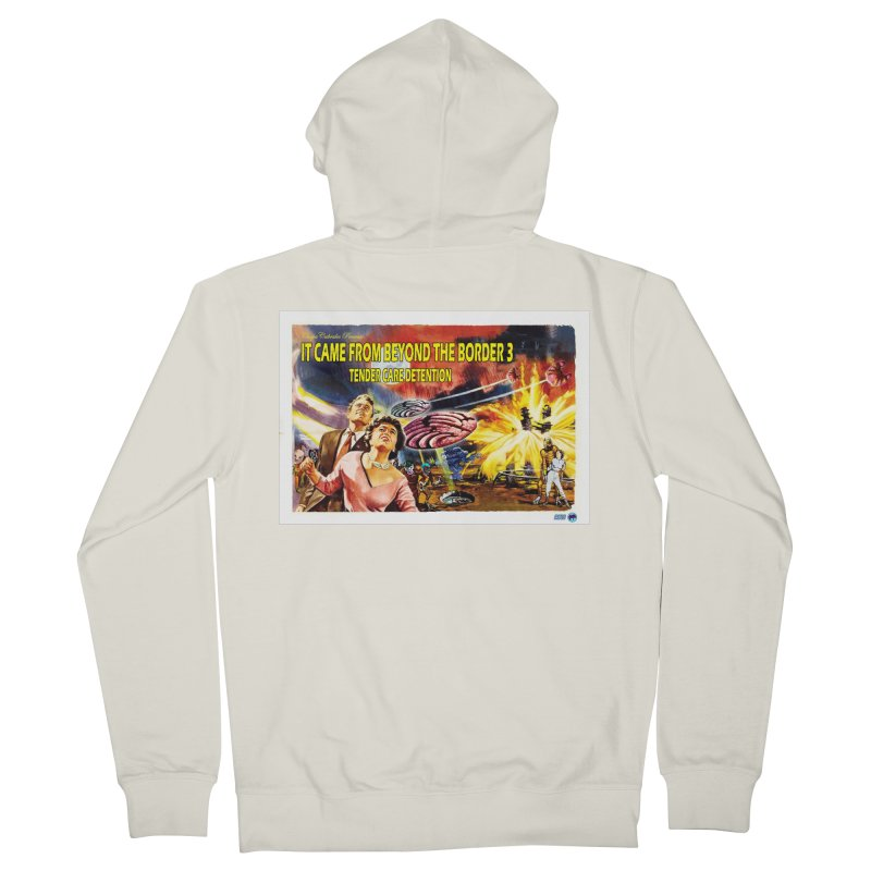 It Came From Beyond the Border 3: Tender Care Detention Men's French Terry Zip-Up Hoody by ChupaCabrales's Shop