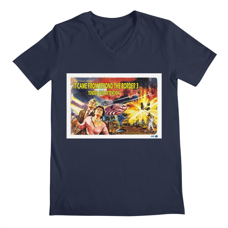 It Came From Beyond the Border 3: Tender Care Detention Men's Regular V-Neck by ChupaCabrales's Shop