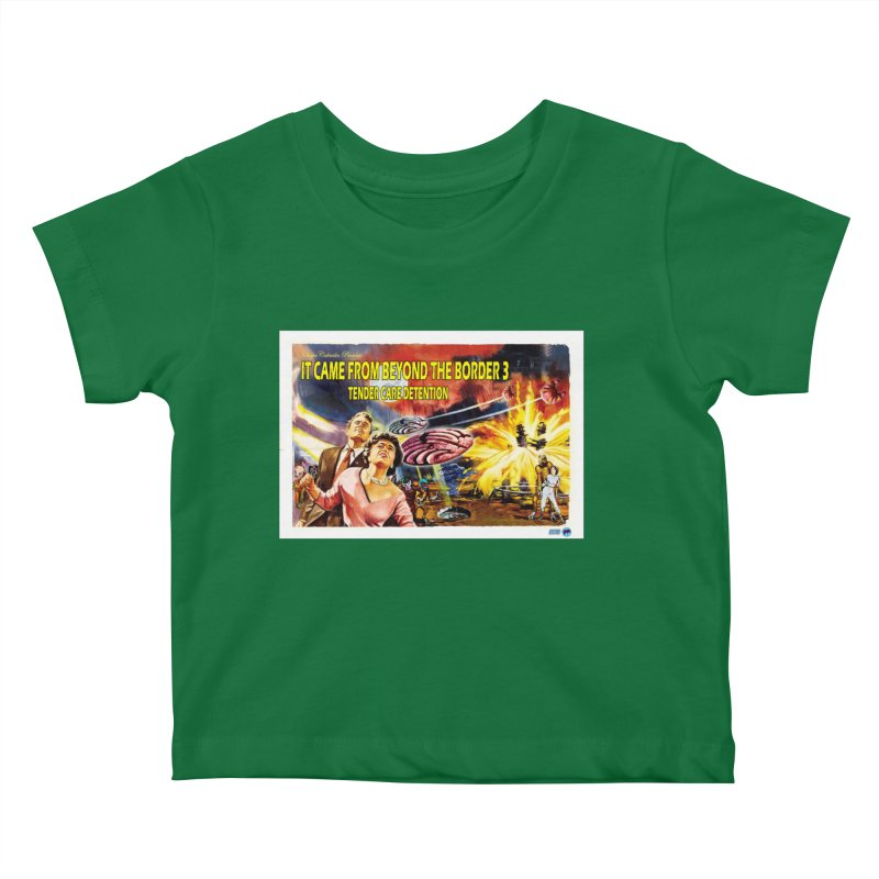 It Came From Beyond the Border 3: Tender Care Detention Kids Baby T-Shirt by ChupaCabrales's Shop