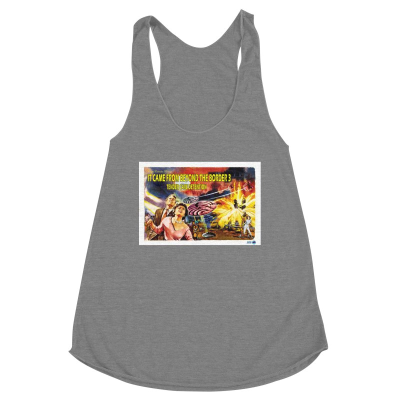 It Came From Beyond the Border 3: Tender Care Detention Women's Tank by ChupaCabrales's Shop
