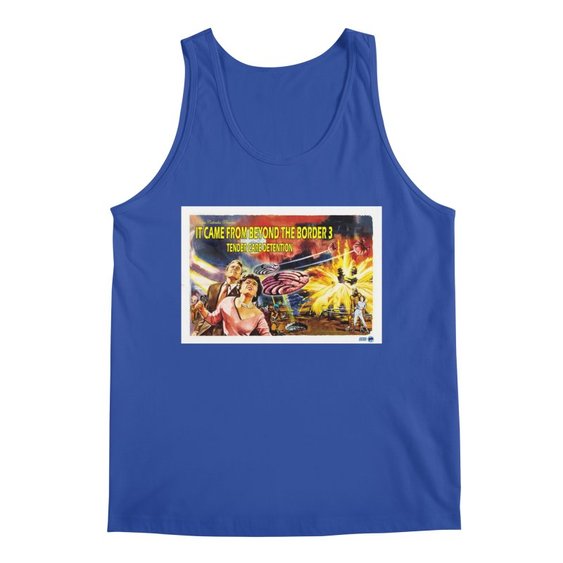 It Came From Beyond the Border 3: Tender Care Detention Men's Tank by ChupaCabrales's Shop