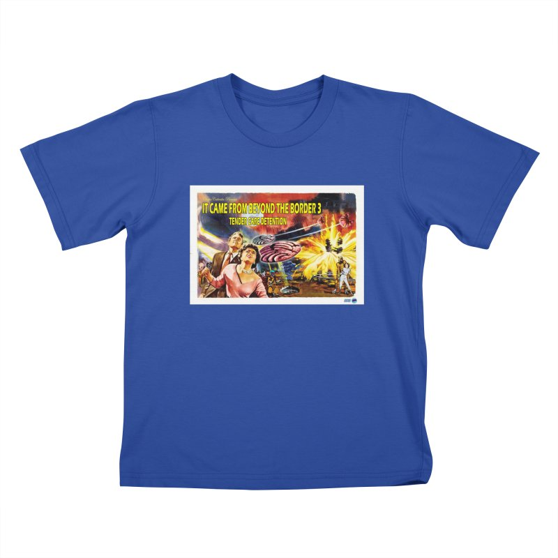 It Came From Beyond the Border 3: Tender Care Detention Kids T-Shirt by ChupaCabrales's Shop