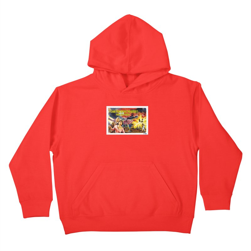 It Came From Beyond the Border 3: Tender Care Detention Kids Pullover Hoody by ChupaCabrales's Shop