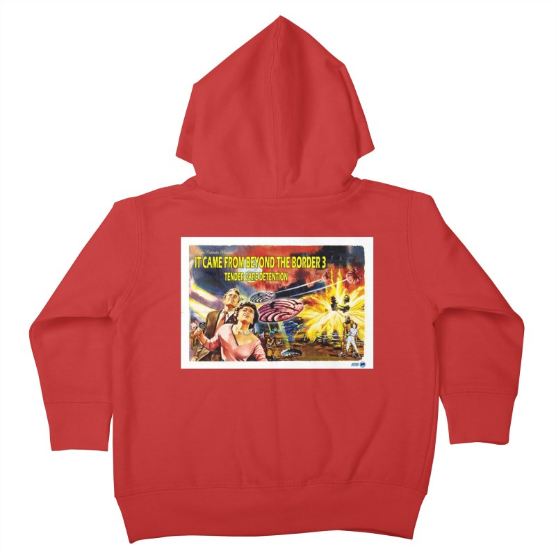 It Came From Beyond the Border 3: Tender Care Detention Kids Toddler Zip-Up Hoody by ChupaCabrales's Shop