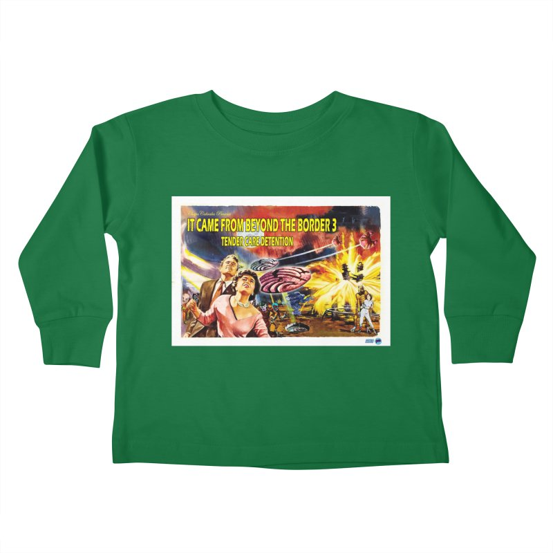 It Came From Beyond the Border 3: Tender Care Detention Kids Toddler Longsleeve T-Shirt by ChupaCabrales's Shop