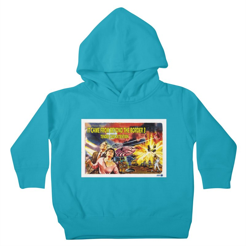 It Came From Beyond the Border 3: Tender Care Detention Kids Toddler Pullover Hoody by ChupaCabrales's Shop