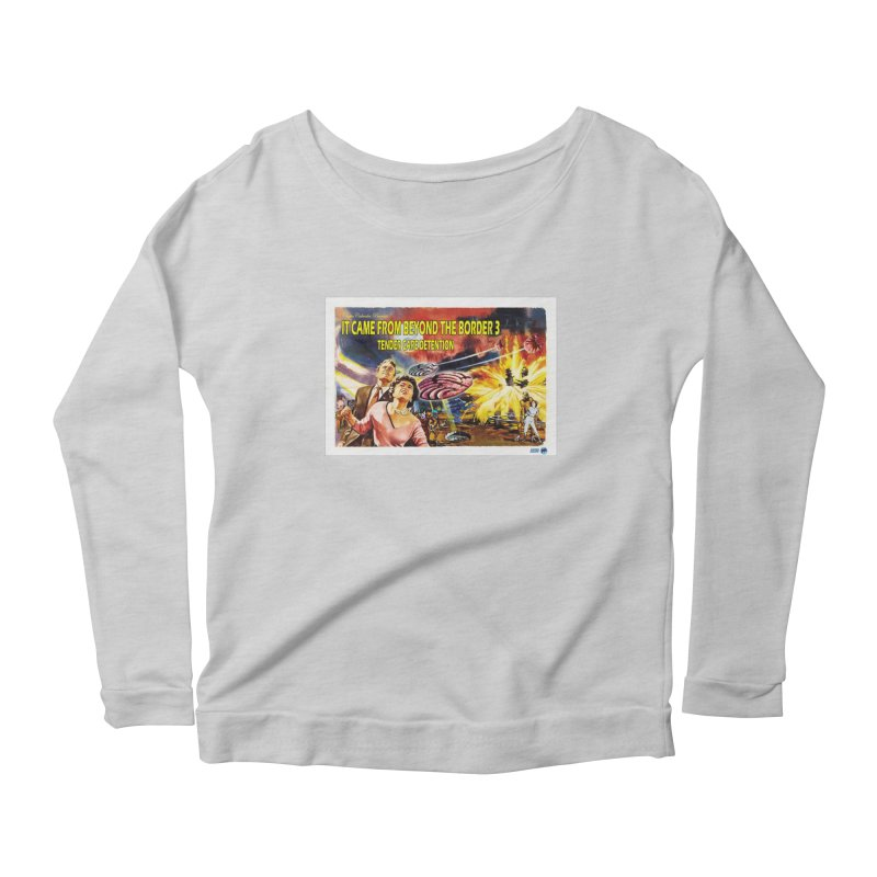 It Came From Beyond the Border 3: Tender Care Detention Women's Scoop Neck Longsleeve T-Shirt by ChupaCabrales's Shop