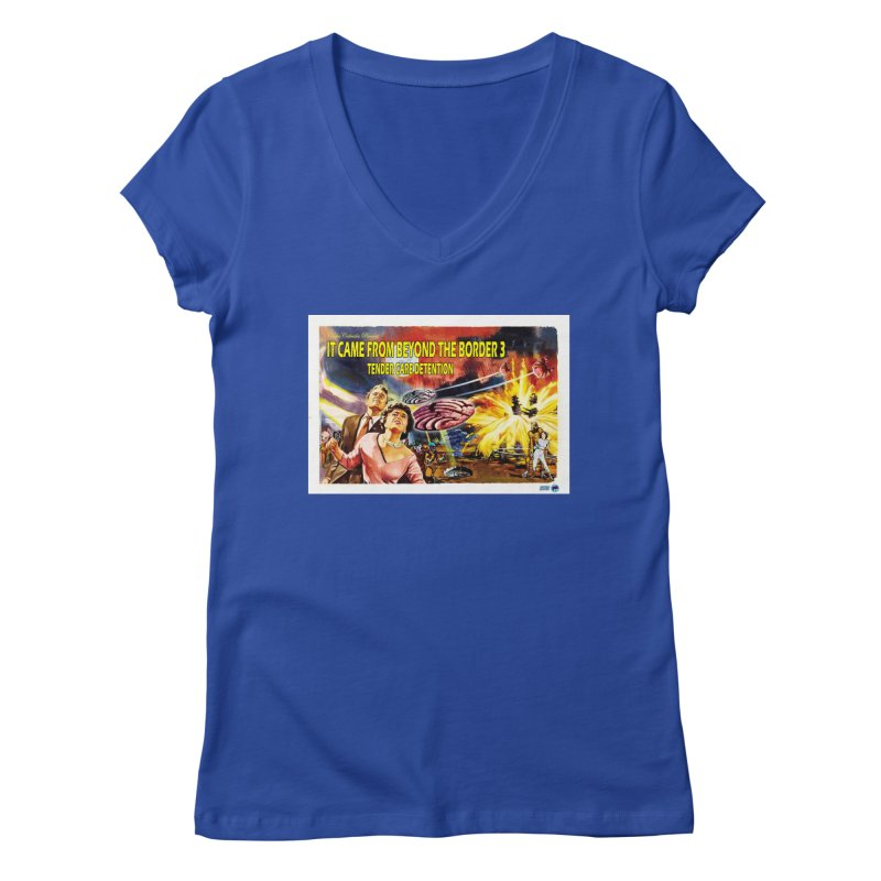 It Came From Beyond the Border 3: Tender Care Detention Women's V-Neck by ChupaCabrales's Shop