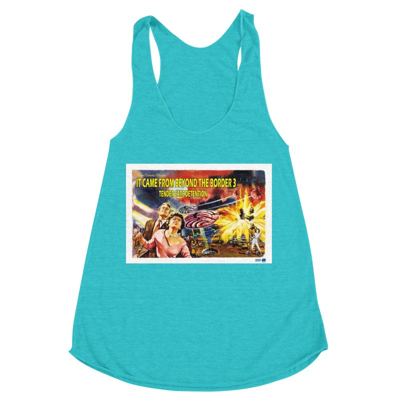It Came From Beyond the Border 3: Tender Care Detention Women's Racerback Triblend Tank by ChupaCabrales's Shop