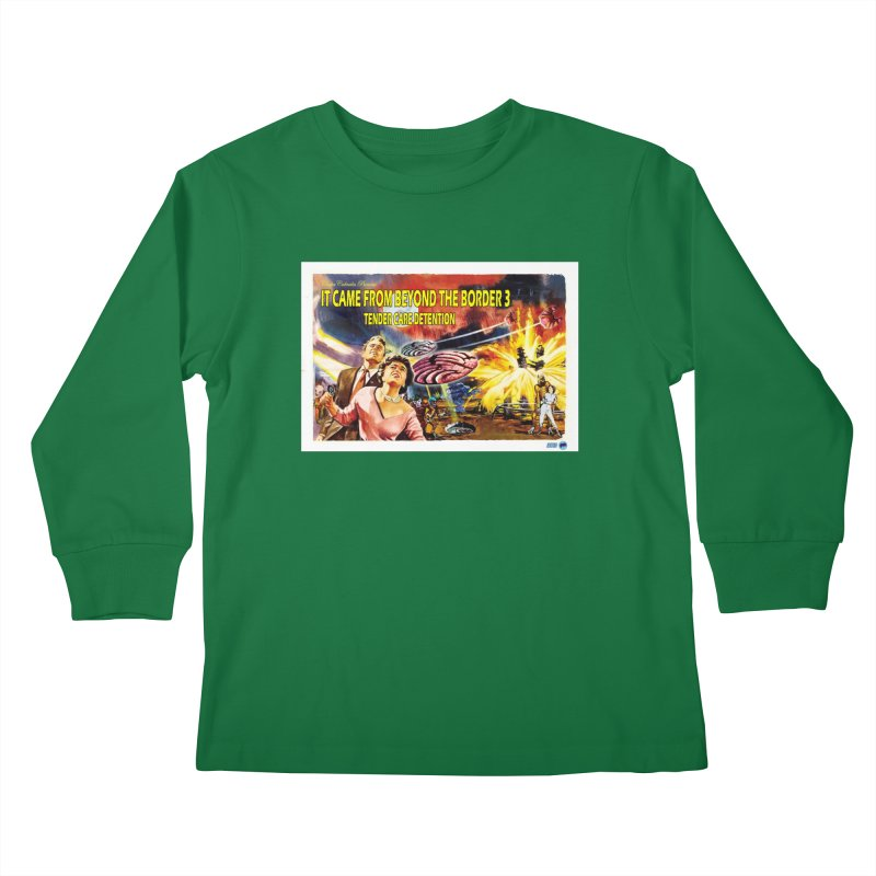 It Came From Beyond the Border 3: Tender Care Detention Kids Longsleeve T-Shirt by ChupaCabrales's Shop
