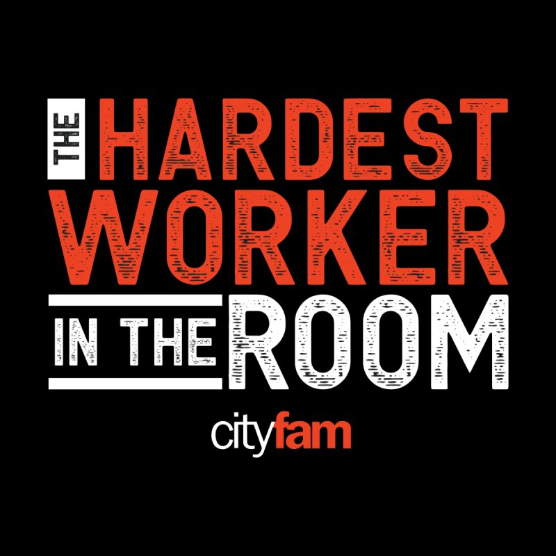 Hardest Worker Women's T-Shirt by City Fam's Artist Shop