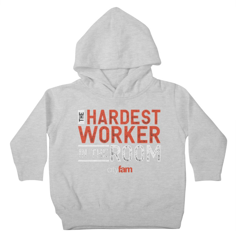 Hardest Worker Kids Toddler Pullover Hoody by Cityfam's Artist Shop