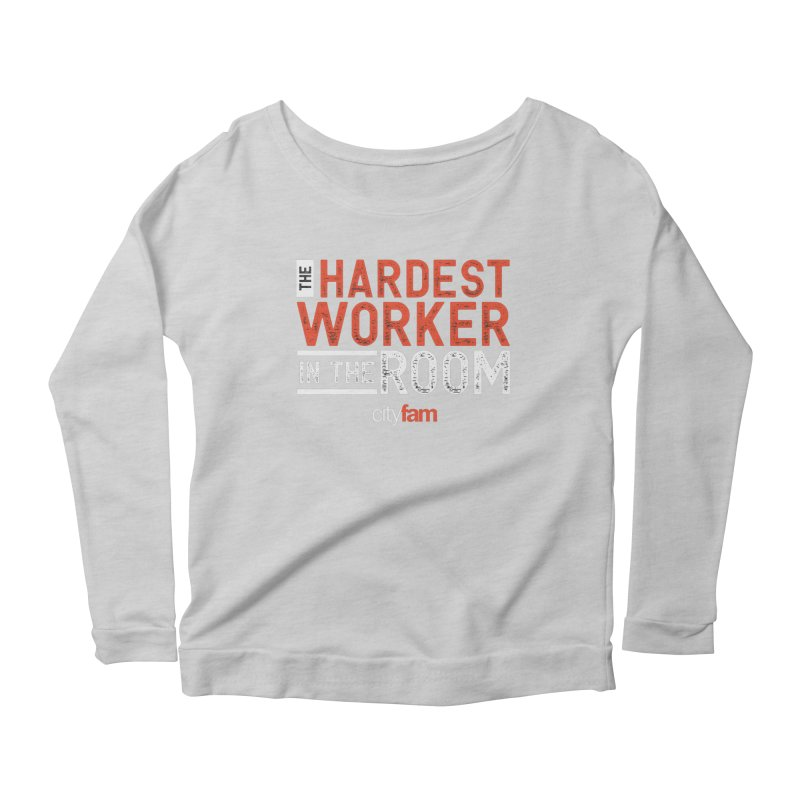 Hardest Worker Women's Scoop Neck Longsleeve T-Shirt by City Fam's Artist Shop
