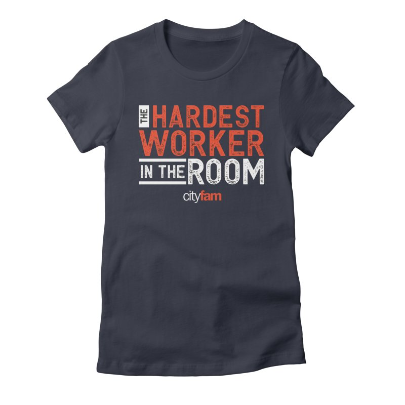 Hardest Worker Women's Fitted T-Shirt by City Fam's Artist Shop