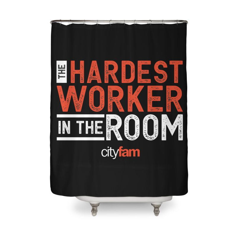 Hardest Worker Home Shower Curtain by City Fam's Artist Shop