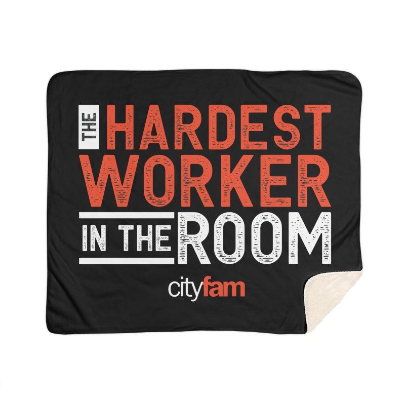 Hardest Worker Home Sherpa Blanket Blanket by City Fam's Artist Shop