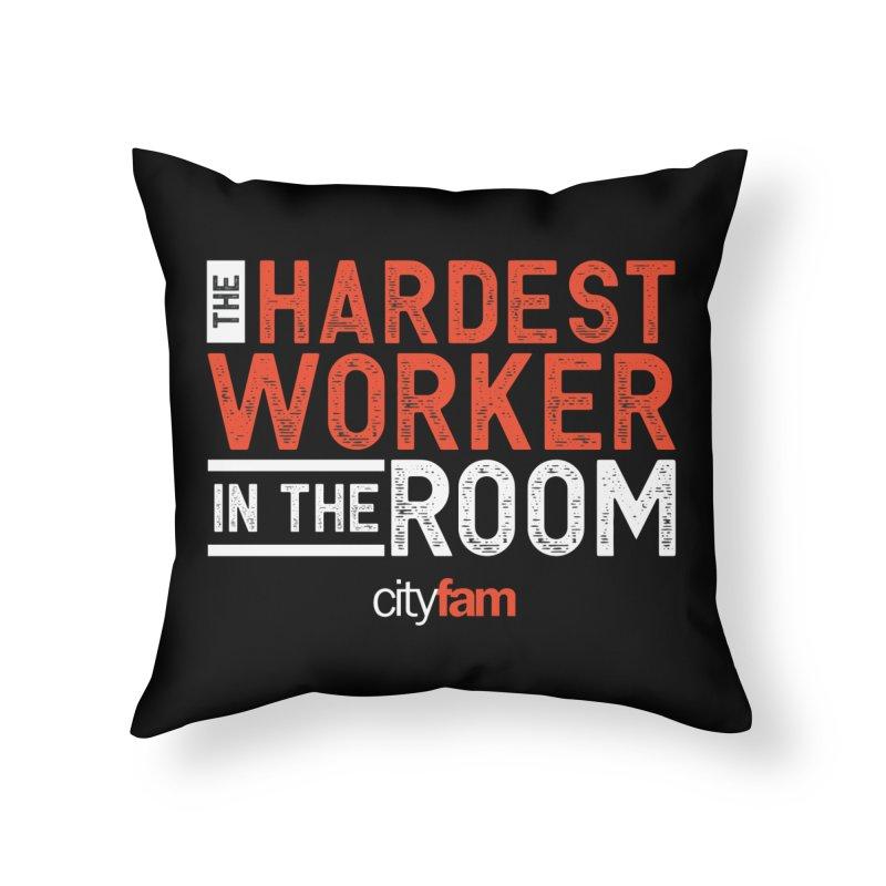 Hardest Worker Home Throw Pillow by City Fam's Artist Shop