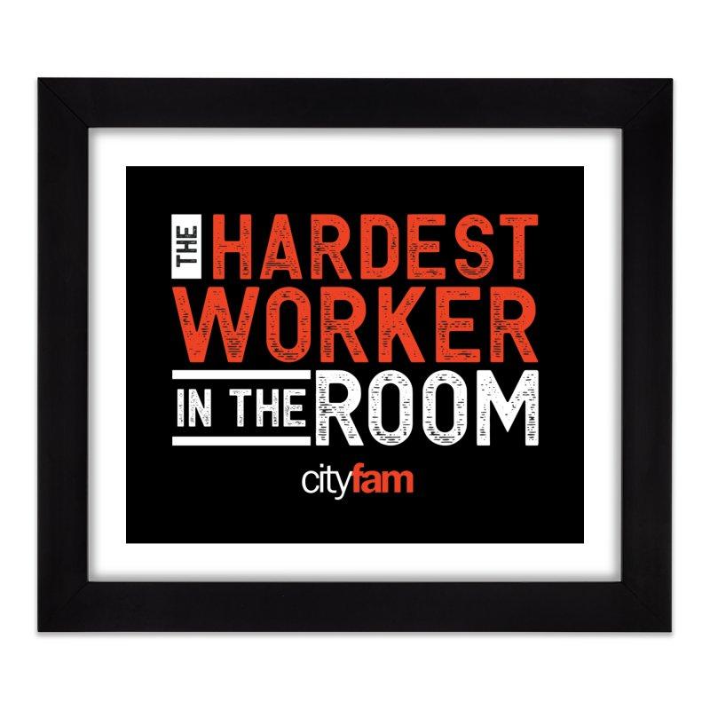 Hardest Worker Home Framed Fine Art Print by City Fam's Artist Shop