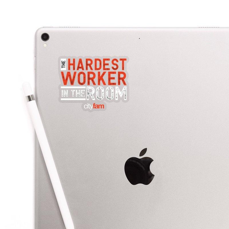 Hardest Worker Accessories Sticker by City Fam's Artist Shop