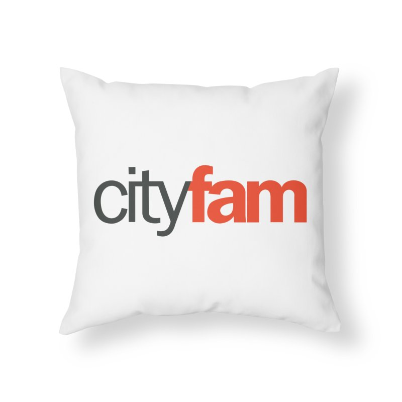 CityFam Home Throw Pillow by City Fam's Artist Shop