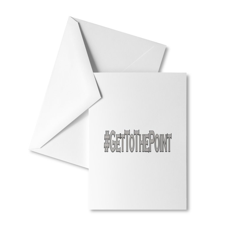 GetToThePoint Accessories Greeting Card by ClaytonArtistry's Artist Shop