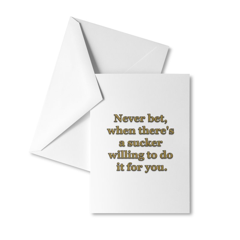 Have the Sucker Bet Accessories Greeting Card by ClaytonArtistry's Artist Shop