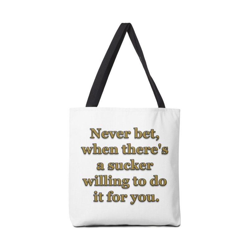 Have the Sucker Bet Accessories Bag by ClaytonArtistry's Artist Shop