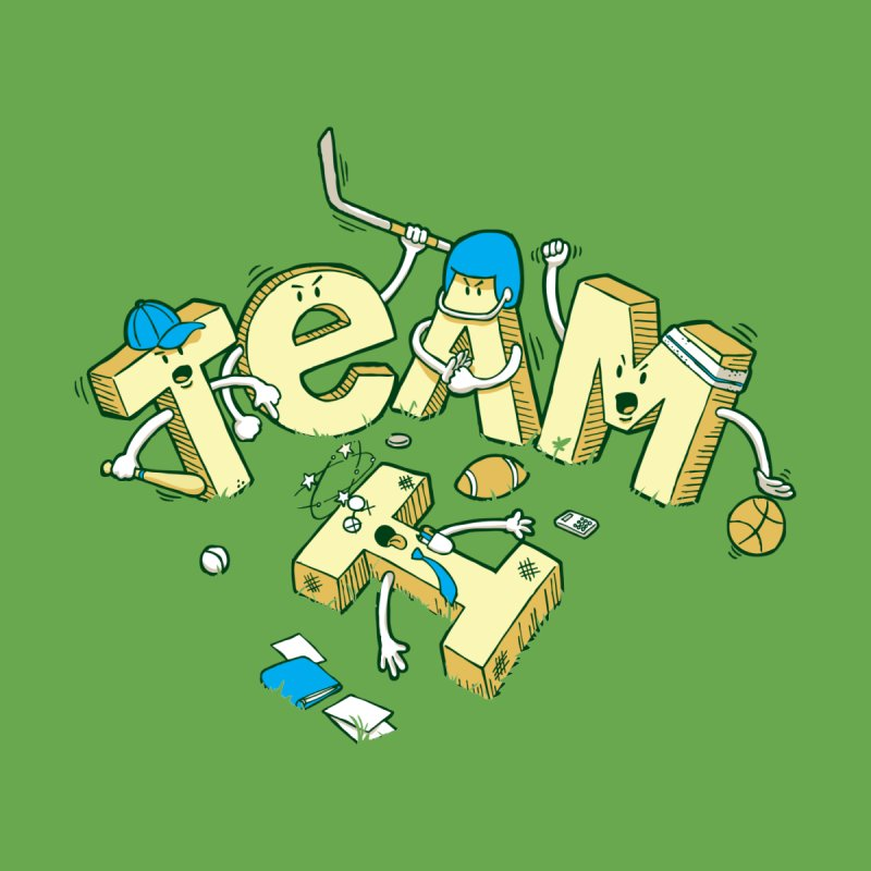 There's no 'I' in team by Claytondixon's Artist Shop