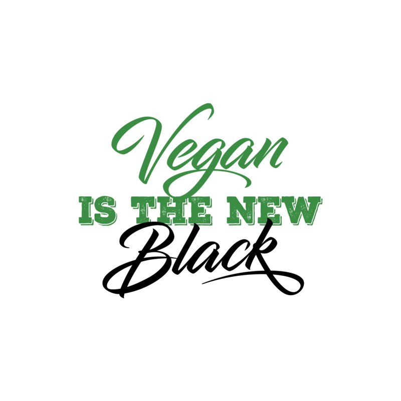 Vegan Is The New Black by CleverTshirts's Artist Shop