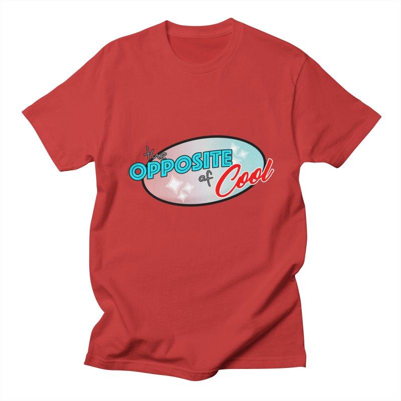 Opposite of Cool Women's Regular Unisex T-Shirt by Comedyrockgeek 's Artist Shop