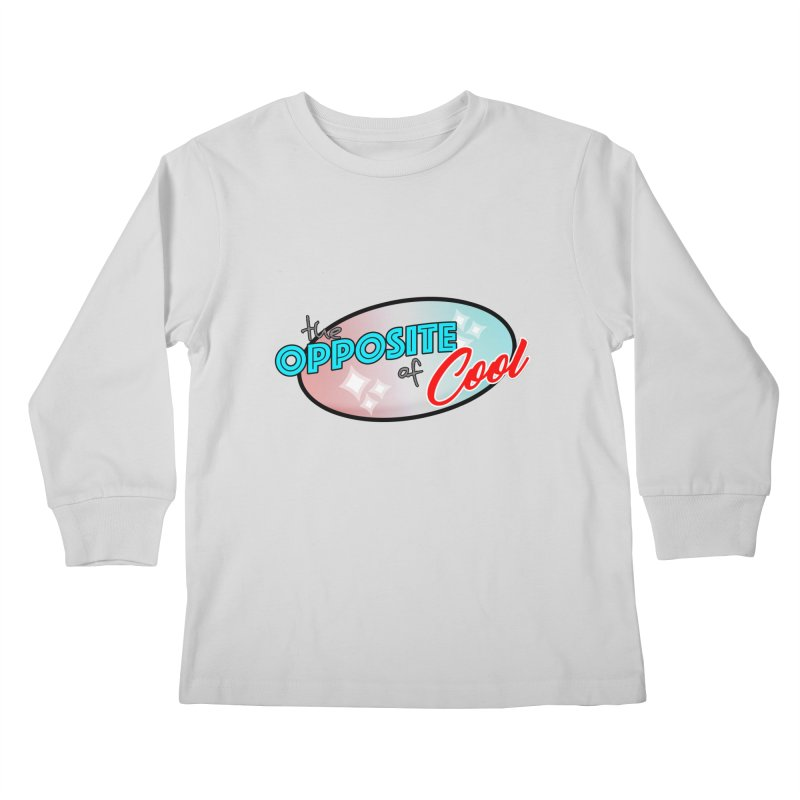 Opposite of Cool Kids Longsleeve T-Shirt by Comedyrockgeek 's Artist Shop