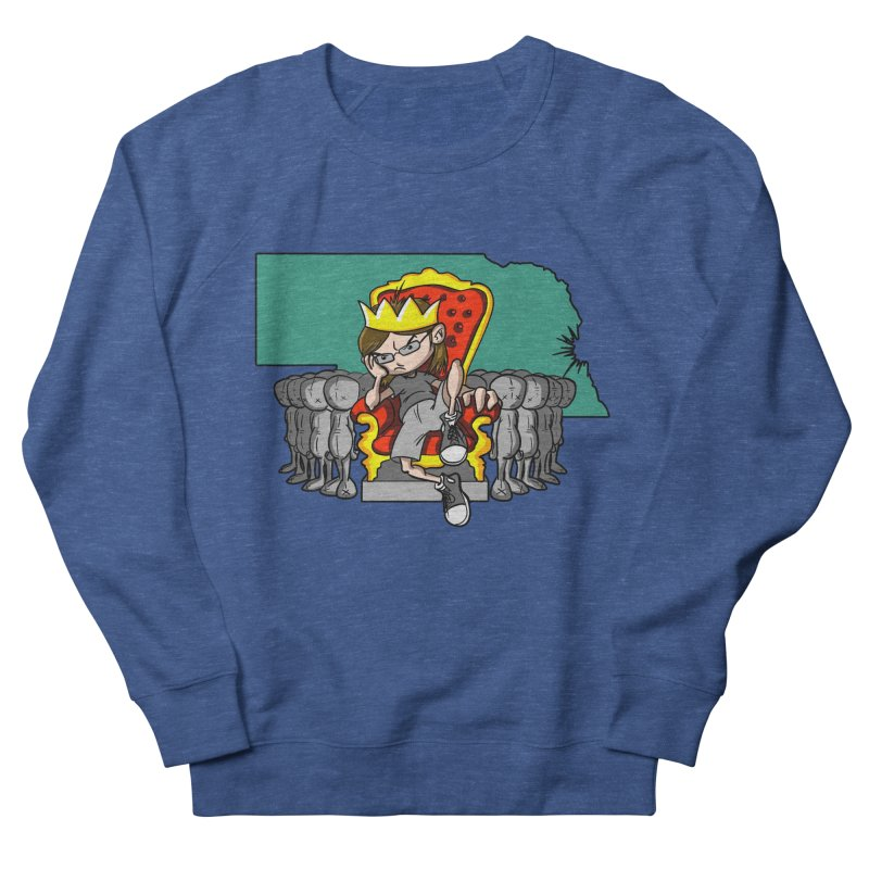 King of Nebraska Women's Sweatshirt by Comedyrockgeek 's Artist Shop