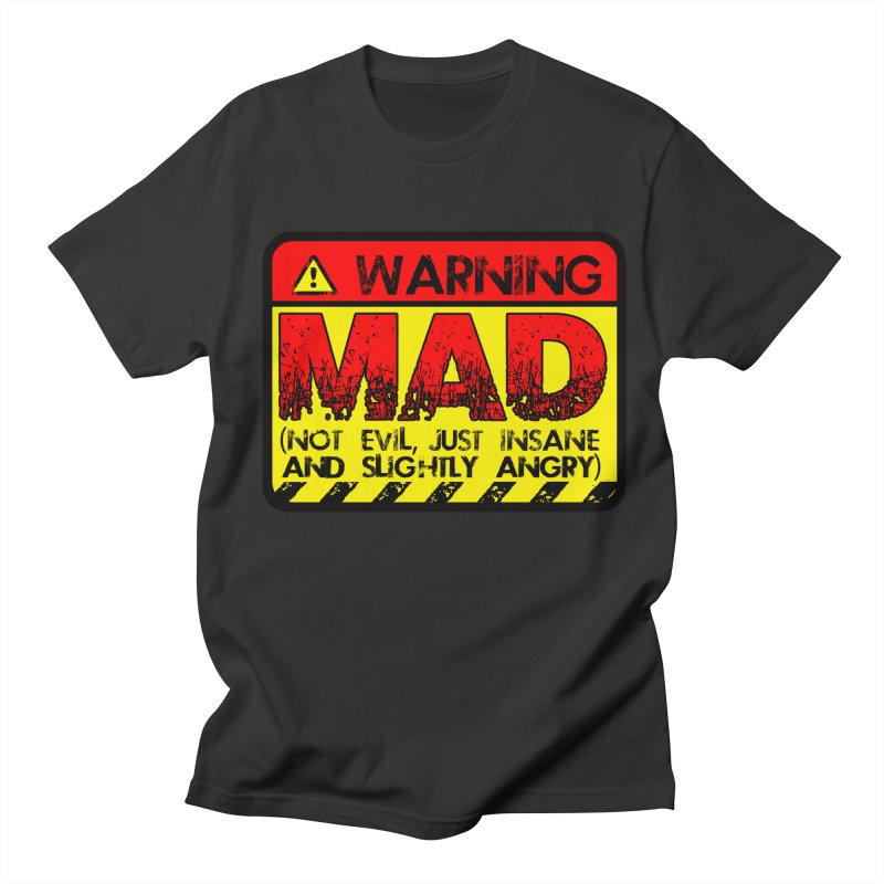 Mad Women's Regular Unisex T-Shirt by Comedyrockgeek 's Artist Shop