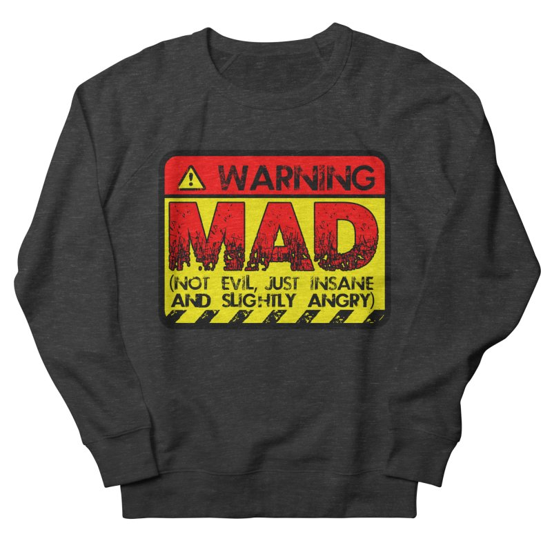Mad Women's French Terry Sweatshirt by Comedyrockgeek 's Artist Shop