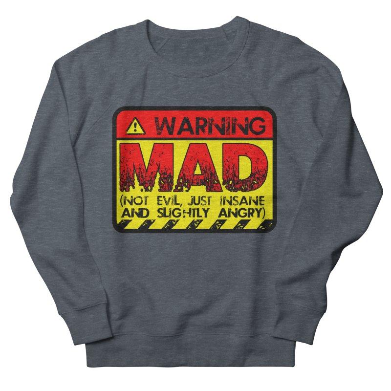 Mad Women's French Terry Sweatshirt by Comedyrockgeek 's Artist Shop
