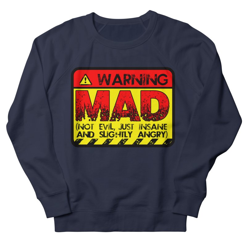 Mad Women's Sweatshirt by Comedyrockgeek 's Artist Shop