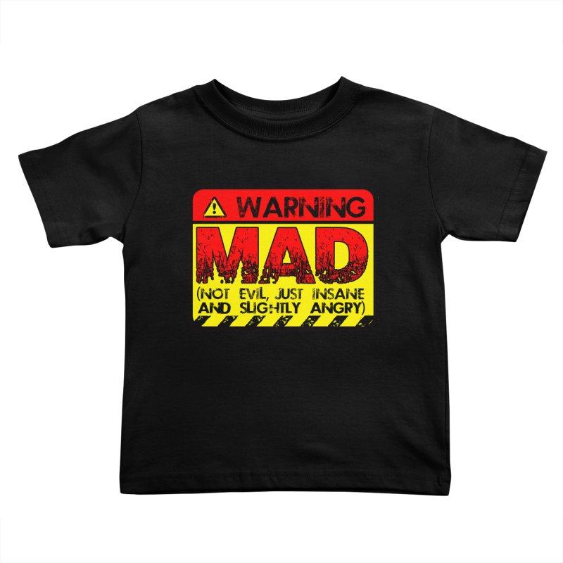 Mad Kids Toddler T-Shirt by Comedyrockgeek 's Artist Shop
