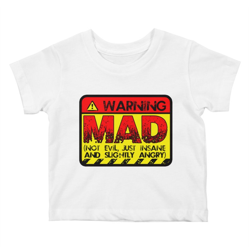 Mad Kids Baby T-Shirt by Comedyrockgeek 's Artist Shop