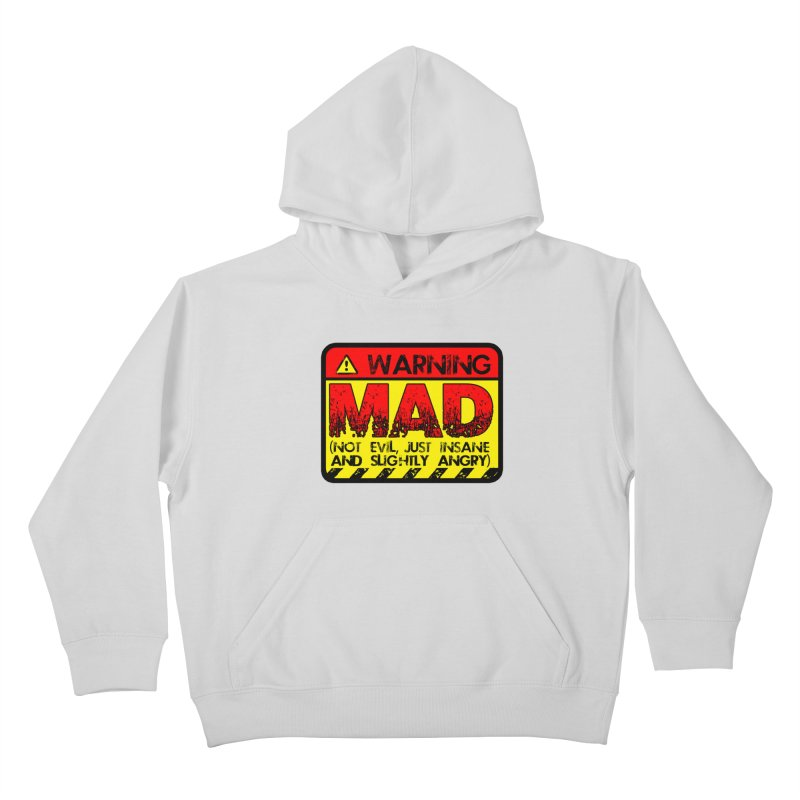 Mad Kids Pullover Hoody by Comedyrockgeek 's Artist Shop