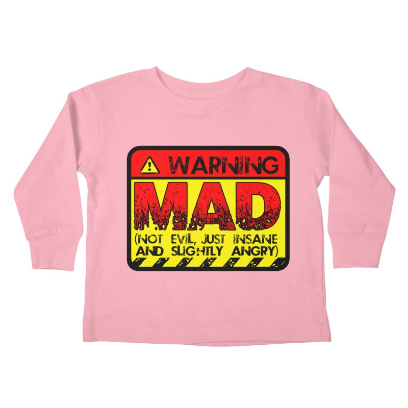 Mad Kids Toddler Longsleeve T-Shirt by Comedyrockgeek 's Artist Shop