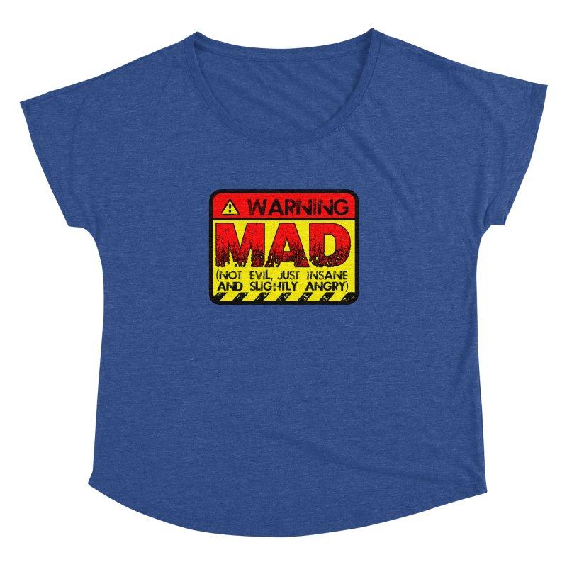 Mad Women's Dolman Scoop Neck by Comedyrockgeek 's Artist Shop