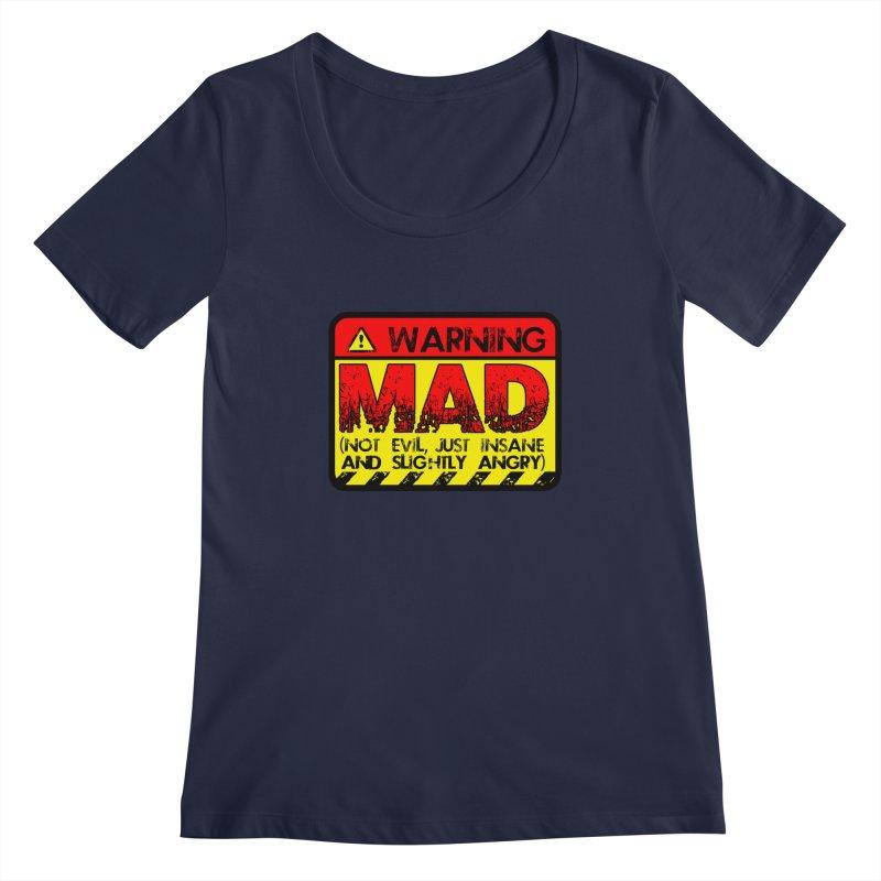 Mad Women's Regular Scoop Neck by Comedyrockgeek 's Artist Shop