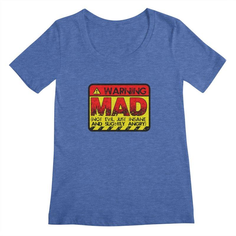 Mad Women's Scoopneck by Comedyrockgeek 's Artist Shop