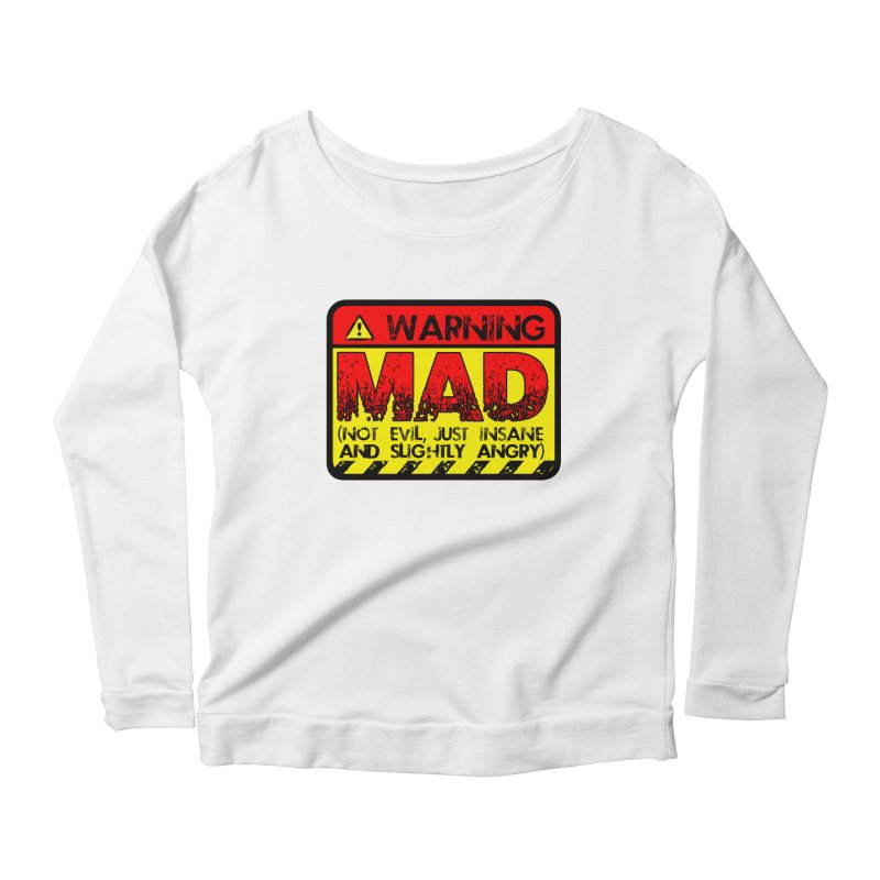 Mad Women's Longsleeve Scoopneck  by Comedyrockgeek 's Artist Shop