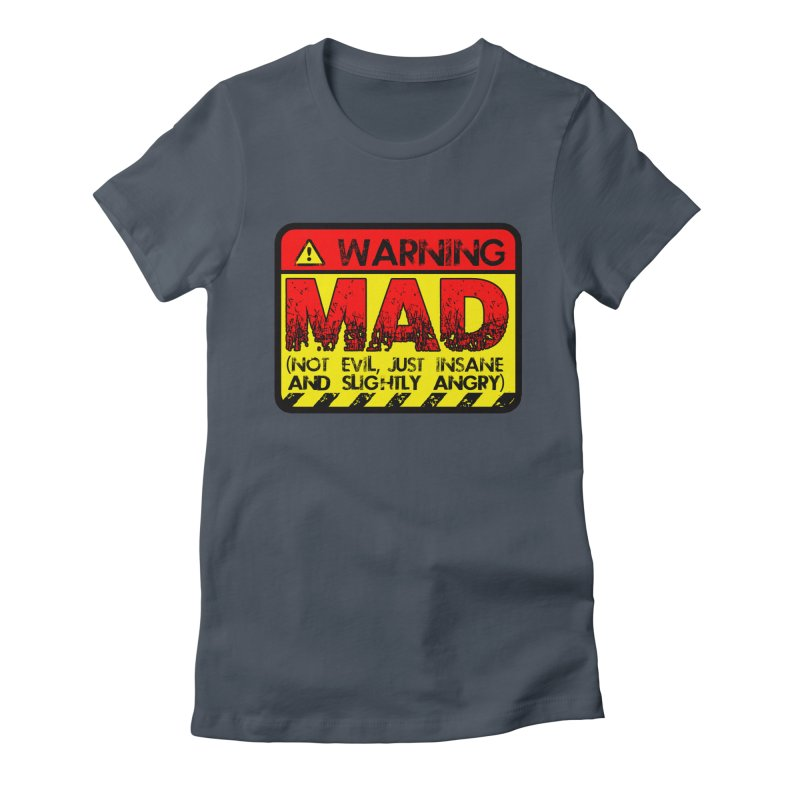 Mad Women's Fitted T-Shirt by Comedyrockgeek 's Artist Shop